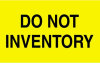 500 3in x 5in Do Not Inventory Labels Item# YDL2281 -- YDL2281