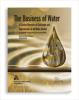 The Business of Water: A Concise Overview of Challenges and Opportunities in the Water Market -- 20660