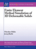 Finite Element Method Simulation of 3D Deformable Solids