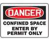 MCSPD40BVA - Safety Sign, Danger - Confined Space Enter By Permit Only, 7