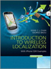 Introduction to Wireless Localization:With iPhone SDK Examples -- 9781118298534