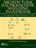 Architectural Electromagnetic Shielding Handbook:A Design and Specification Guide -- 9780470544181