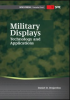 Military Displays: Technology and Applications -- ISBN: 9780819491558