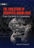 The Evolution of Scientific Knowledge: From Certainty to Uncertainty -- ISBN: 9781510607354
