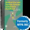 Medical Gas and Vacuum Systems Installation Handbook, 2012 Edition