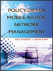 Policy-Driven Mobile Ad hoc Network Management -- 9780470227718