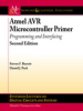 Atmel AVR Microcontroller Primer: Programming and Interfacing, Second Edition