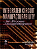 Integrated Circuit Manufacturability:The Art of Process and Design Integration -- 9780470544921