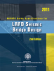 AASHTO Guide Specifications for LRFD Seismic Bridge Design, 2nd Edition, with 2012, 2014, and 2015 Interim Revisions -- LRFDSEIS-2-M