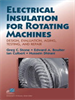 Electrical Insulation for Rotating Machines:Design, Evaluation, Aging, Testing, and Repair -- 9780471682905
