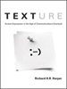 Texture:Human Expression in the Age of Communications Overload -- 9780262289474