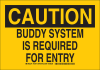 Brady B-555 Aluminum Rectangle Yellow Confined Space Sign - 14 in Width x 10 in Height - TEXT: BUDDY SYSTEM IS REQUIRED FOR ENTRY - 126711 -- 754473-74915