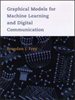 Graphical Models for Machine Learning and Digital Communication -- 9780262273206