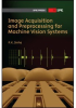 Image Acquisition and Preprocessing for Machine Vision Systems -- ISBN: 9780819482020