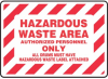 Hazardous Waste Area Authorized Personnel Only Sign -- SGN558 -Image