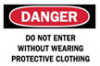 "Brady ""Danger: Do Not Enter Without Wearing Protective Clothing"" Signs -- hc-19-035-592"