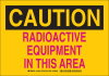 Brady B-401 Polystyrene Rectangle Yellow Radiation Hazard Sign - 10 in Width x 7 in Height - TEXT: CAUTION RADIOACTIVE EQUIPMENT IN THIS AREA - 129247 -- 754473-78317