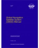 Global Navigation Satellite System (GNSS) Manual (Doc 9849)
