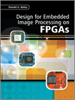 Design for Embedded Image Processing on FPGAs -- 9780470828519