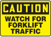 Caution Watch For Forklift Traffic Sign -- SGN640