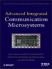 Advanced Integrated Communication Microsystems -- 9780470409794