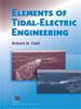 Elements of Tidal-Electric Engineering -- 9780470144985
