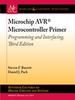 Microchip AVR® Microcontroller Primer: Programming and Interfacing, Third Edition