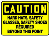 Caution Hard Hats, Safety Glasses Required Beyond This Point Sign -- SGN1013