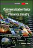 Commercialization Basics for the Photonics Industry -- ISBN: 9780819494825