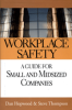 Employee Training -- Workplace Safety: A Guide for Small and Mid-Sized Companies