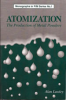 Atomization: The Production of Metal Powders
