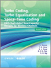 Turbo Coding, Turbo Equalisation and Space-Time Coding:EXIT-Chart-Aided Near-Capacity Designs for Wireless Channels -- 9780470978481