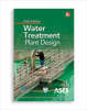 Water Treatment Plant Design, Fifth Edition -- 10009-5E