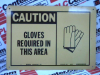 CAUTION SIGN GLOVES REQUIRED 14X10INCH METAL -- 46672