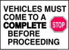 Sign,Vehicles Must Come,10 x 14 In. -- 14Z552