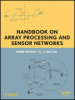Handbook on Array Processing and Sensor Networks