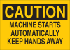 Brady B-555 Aluminum Rectangle Yellow Machine & Equipment Sign - 10 in Width x 7 in Height - TEXT: CAUTION MACHINE STARTS AUTOMATICALLY KEEP HANDS AWAY - 42442 -- 754476-42442