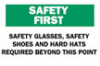 """Brady """"Safety First: Safety Glasses, Safety Shoes..."""" Signs -- sf-19-036-338"""