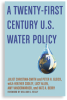 A Twenty-First Century US Water Policy -- 20789