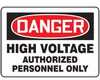 Safety Sign, Danger - High Voltage Authorized Personnel Only, 10
