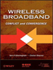 Wireless Broadband:Conflict and Convergence -- 9780470381601