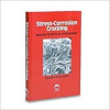 Stress-Corrosion Cracking, Materials Performance and Evaluation -- 37767