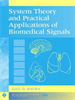 System Theory and Practical Applications of Biomedical Signals -- 9780471683179