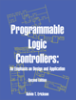 Programmable Logic Controllers: An Emphasis on Design and Application Second Edition -- 978097662-5926