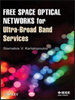Free Space Optical Networks for Ultra-Broad Band Services -- 9781118104231