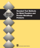 Standard Test Methods for Metal Powders and Powder Metallurgy Products, 2012 Edition