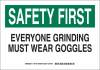 Brady B-401 Polystyrene Rectangle White Machine & Equipment Sign - 14 in Width x 10 in Height - TEXT: SAFETY FIRST EVERYONE GRINDING MUST WEAR GOGGLES - 127762 -- 754473-76245