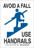 Brady B-401 High Impact Polystyrene Rectangle White Safety Awareness Sign - 7 in Width x 10 in Height - TEXT: AVOID A FALL USE HANDRAILS - 123952 -- 754473-79676