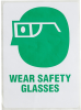 Brady Rectangle White Personal Protection Equipment (PPE) Sign - TEXT: WEAR SAFETY GLASSES - 596-11 -- 754473-44090