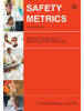 Management Publication -- Safety Metrics: Tools and Techniques for Measuring Safety Performance, 2nd Edition